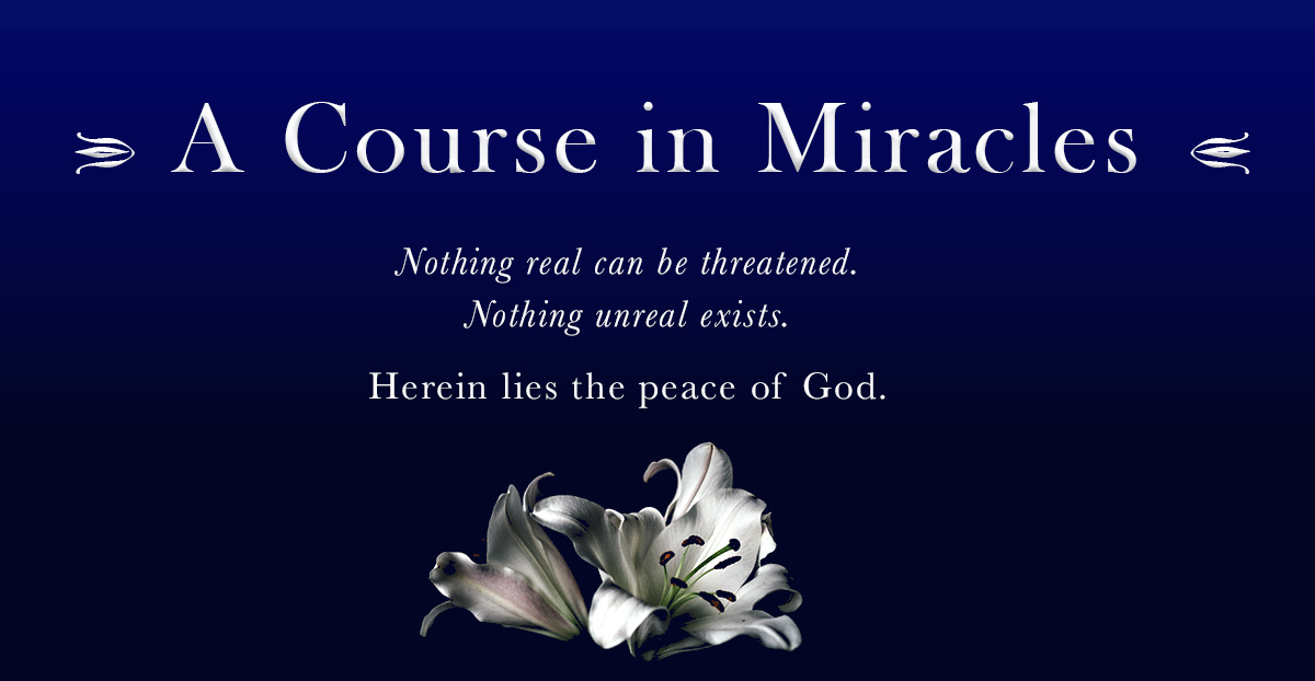 a course in miracles nothing real can be threatened